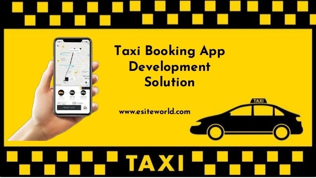 Taxi Booking App Development Solution www.esiteworld.com