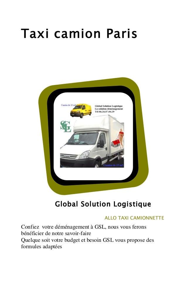Taxi camion Paris  Global Solution Logistique ALLO TAXI CAMIONNETTE  Confiez votre déménagement à GSL, nous vous ferons bé...