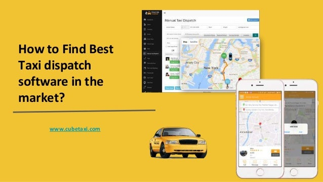 How to Find Best Taxi dispatch software in the market? www.cubetaxi.com