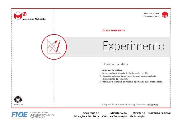 Experimento O experimento Análise de dados e probabilidade licença Esta obra está licenciada sob uma licença Creative Com...