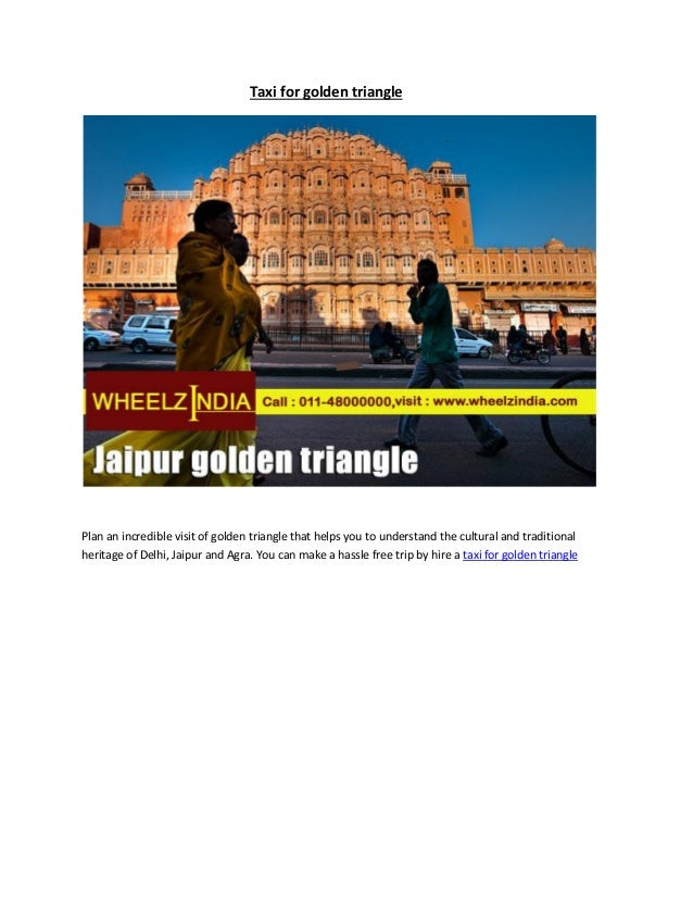 Taxi for golden trianglePlan an incredible visit of golden triangle that helps you to understand the cultural and traditio...