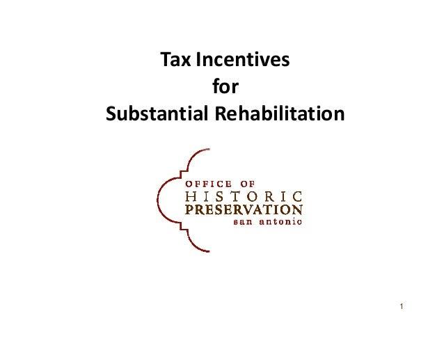 Tax IncentivesTaxIncentivesforS b i l R h bili iSubstantialRehabilitation1
