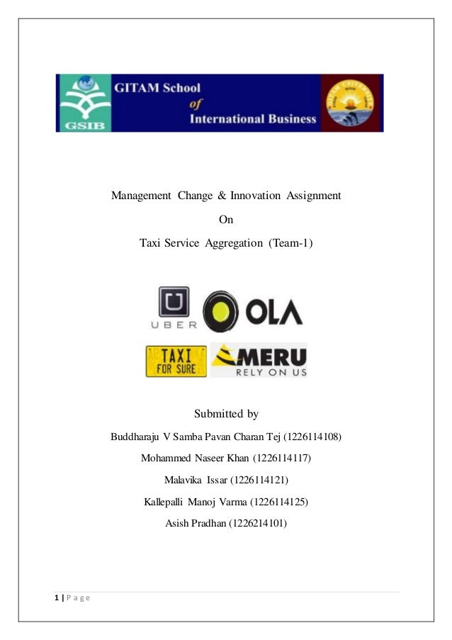 1 | P a g e Management Change & Innovation Assignment On Taxi Service Aggregation (Team-1) Submitted by Buddharaju V Samba...