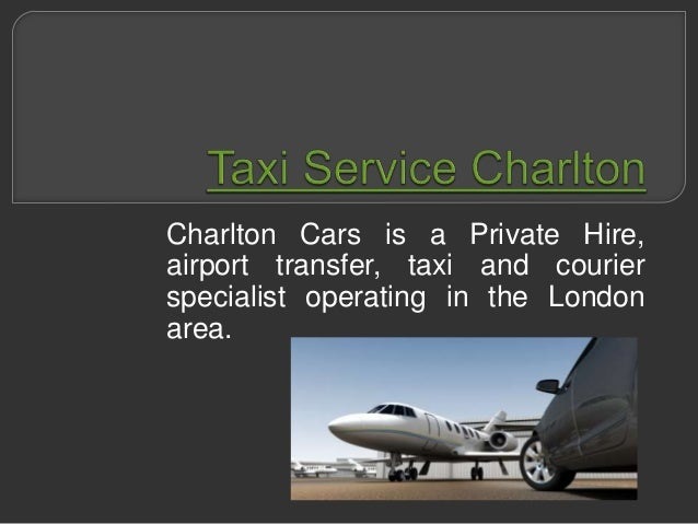 Charlton Cars is a Private Hire, airport transfer, taxi and courier specialist operating in the London area.