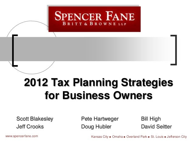 2012 Tax Planning Strategies             for Business Owners      Scott Blakesley   Pete Hartweger                        ...