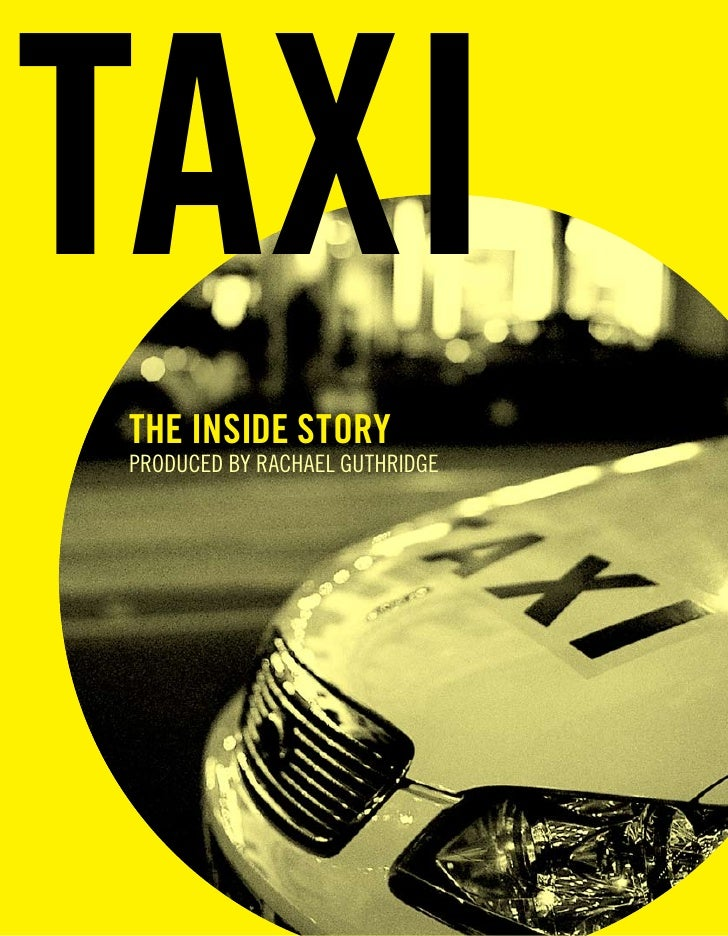 taxi the inside story PRODUCED BY RACHAEL GUTHRIDGE