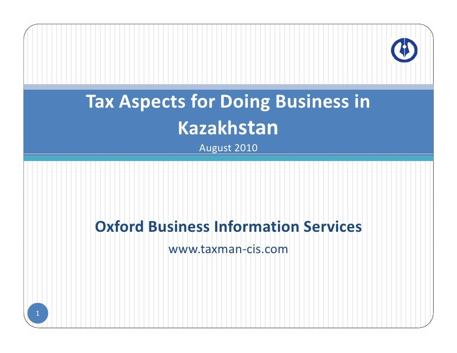 Tax Aspects for Doing Business in            p             g               Kazakhstan                    August 2010      ...