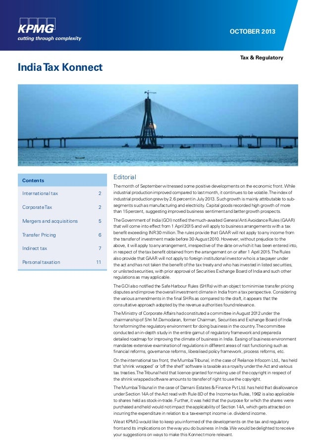 OCTOBER 2013 IndiaTax Konnect Editorial The month of September witnessed some positive developments on the economic front....