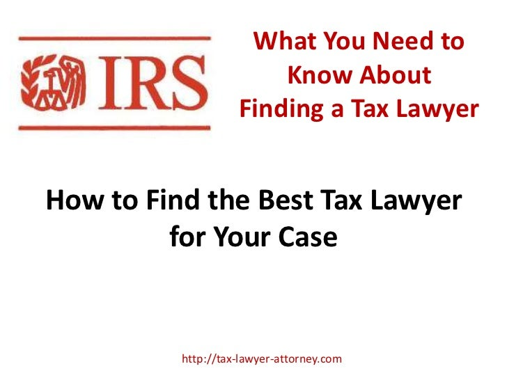 What You Need to                        Know About                    Finding a Tax LawyerHow to Find the Best Tax Lawyer ...