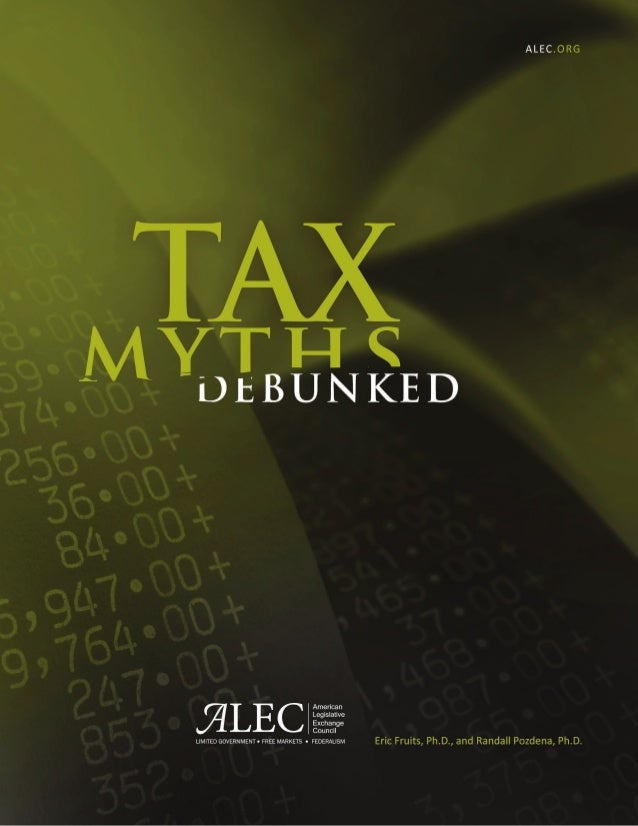 About the American Legislative Exchange CouncilTax Myths Debunked has been published by the American LegislativeExchange C...