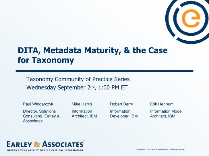 DITA, Metadata Maturity, & the Case for Taxonomy<br />Taxonomy Community of Practice Series<br />Wednesday September 2nd, ...