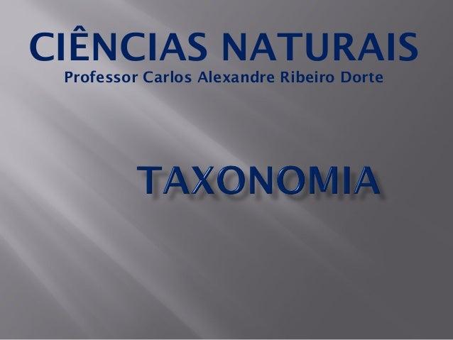 CIÊNCIAS NATURAIS Professor Carlos Alexandre Ribeiro Dorte