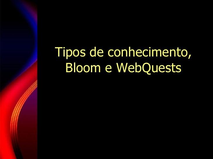 Tipos de conhecimento, Bloom e WebQuests