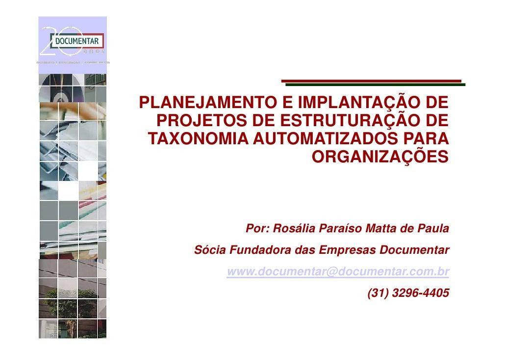 PLANEJAMENTO E IMPLANTAÇÃO DE   PROJETOS DE ESTRUTURAÇÃO DE  TAXONOMIA AUTOMATIZADOS PARA                  ORGANIZAÇÕES   ...