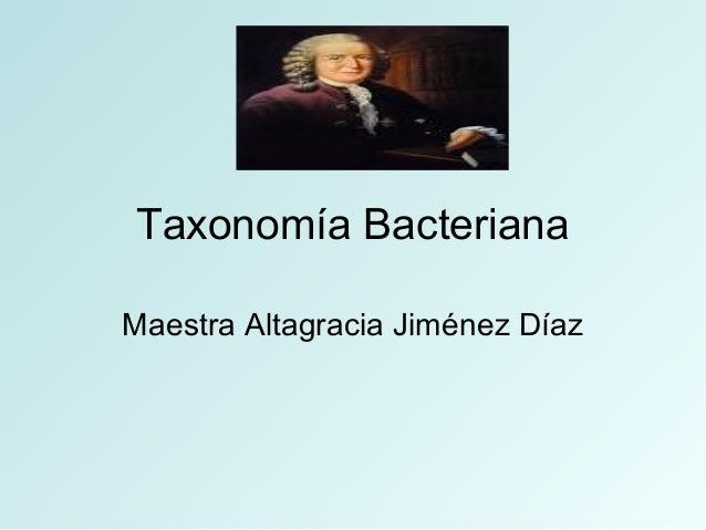 Taxonomía Bacteriana Maestra Altagracia Jiménez Díaz
