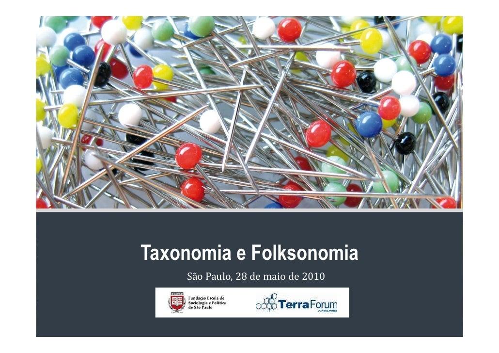 Taxonomia e Folksonomia     São Paulo, 28 de maio de 2010