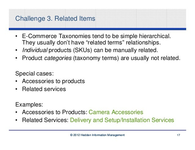 """Challenge 3. Related Items• E-Commerce Taxonomies tend to be simple hierarchical.  They usually don't have """"related terms""""..."""