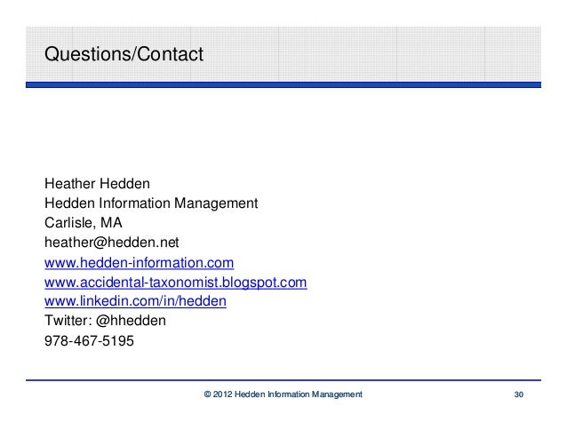 Questions/ContactHeather HeddenHedden Information ManagementCarlisle, MAheather@hedden.netwww.hedden-information.comwww.ac...