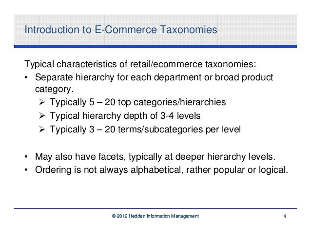 Introduction to E-Commerce TaxonomiesTypical characteristics of retail/ecommerce taxonomies:• Separate hierarchy for each ...