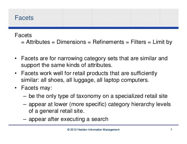 FacetsFacets  = Attributes = Dimensions = Refinements = Filters = Limit by• Facets are for narrowing category sets that ar...