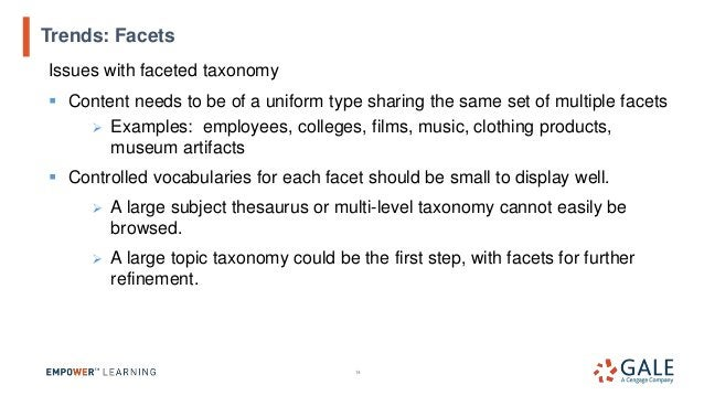 14 Trends: Facets Issues with faceted taxonomy ▪ Content needs to be of a uniform type sharing the same set of multiple fa...