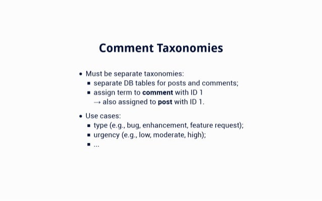 Comment Taxonomies   Must be separate taxonomies:  r separate DB tables for posts and comments;  r assign term to comment ...