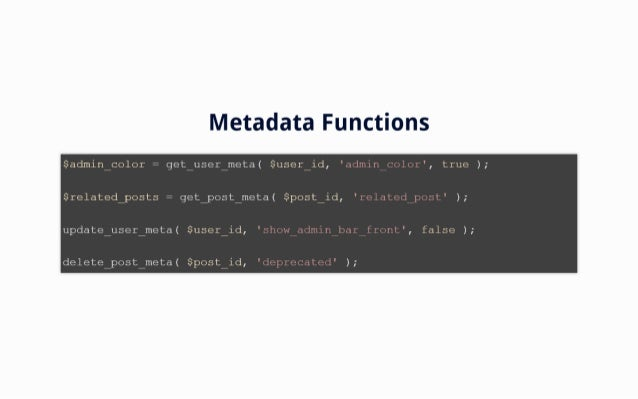 Metadata Functions  $adminicQlor :  getiuserimeta( $useriid,  $relatOdiposts =  getipost_meta( $post id,   update user met...