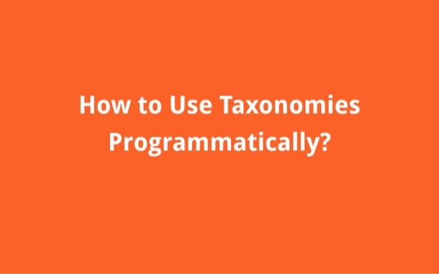l-low to Use» Taxonomies Programmatically?