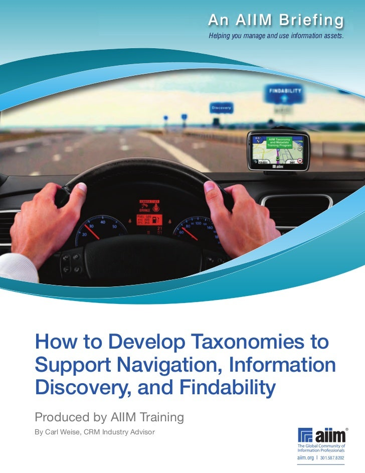 An AIIM Briefing                                      Helping you manage and use information assets.How to Develop Taxonom...