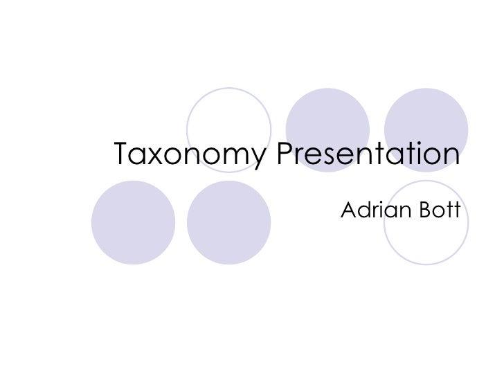 Taxonomy Presentation Adrian Bott