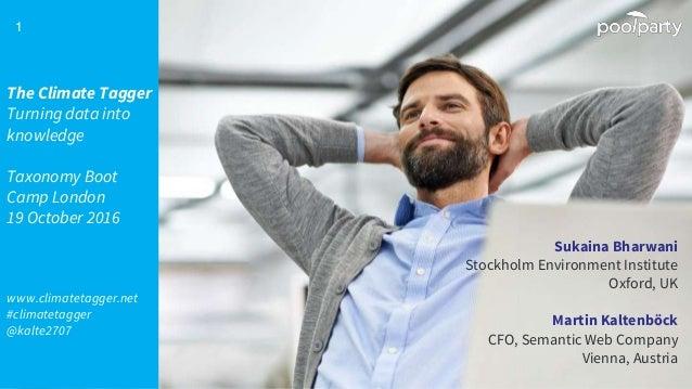 Sukaina Bharwani Stockholm Environment Institute Oxford, UK Martin Kaltenböck CFO, Semantic Web Company Vienna, Austria Th...