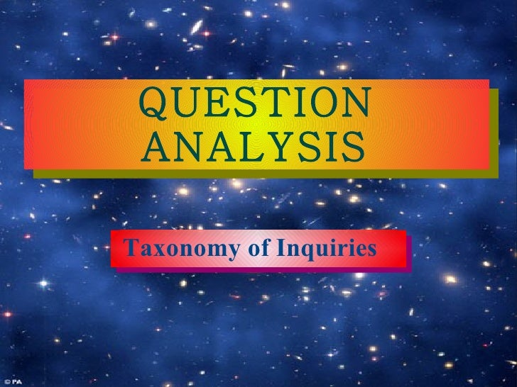 QUESTION ANALYSIS Taxonomy of Inquiries