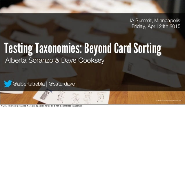 @albertatrebla | @saturdave Testing Taxonomies: Beyond Card Sorting Alberta Soranzo & Dave Cooksey IA Summit, Minneapolis ...