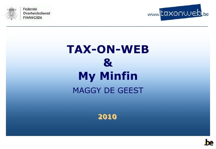 TAX-ON-WEB      &  My Minfin MAGGY DE GEEST       2010