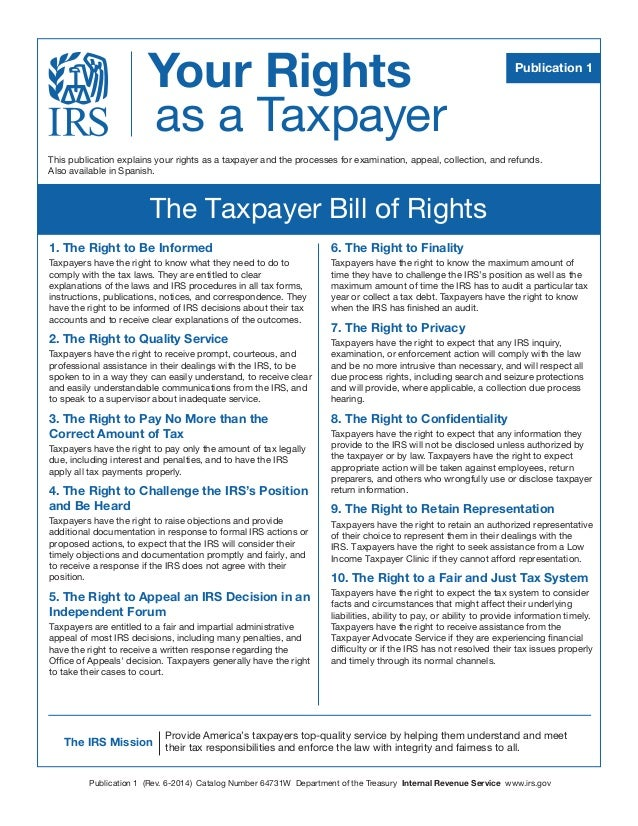 Your Rights as a Taxpayer The IRS Mission The Taxpayer Bill of Rights Publication 1 This publication explains your rights ...