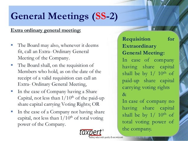 company convene extra general meeting minority ordinary It provide knowledge about extraordinary general meeting general meeting between a company's to call an extra ordinary general meeting within 45.