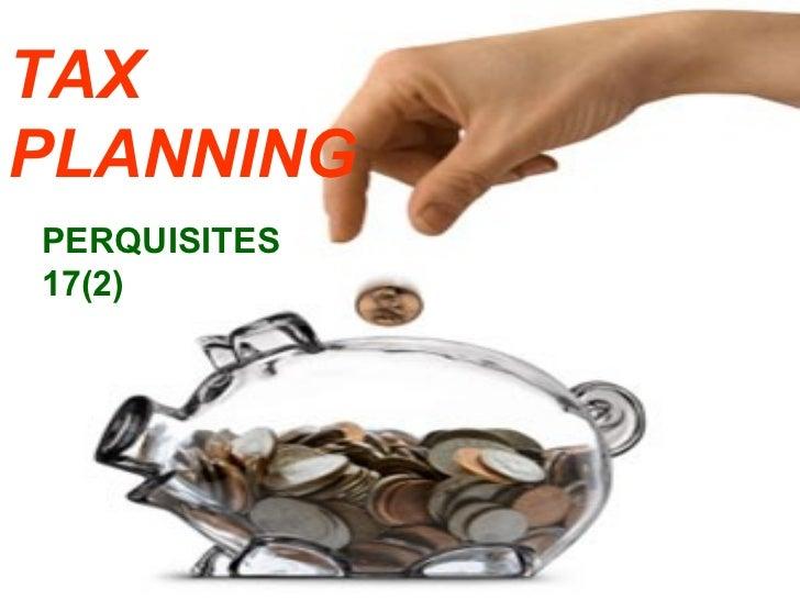 TAX PLANNING PERQUISITES 17(2)