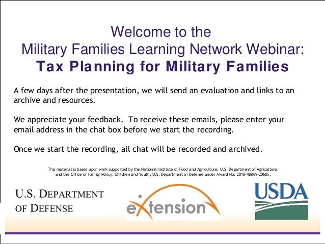 Welcome to the Military Families Learning Network Webinar: Tax Planning for Military Families A few days after the present...
