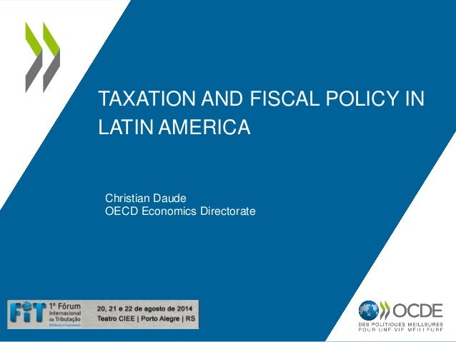 Taxation and fiscal policy in latin america taxation and fiscal policy in latin america christian daude oecd economics directorate publicscrutiny Gallery
