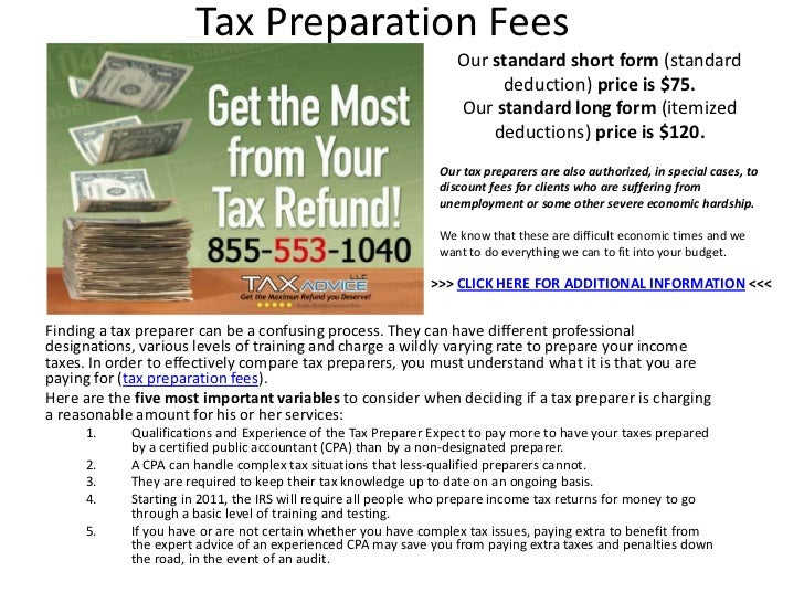 Tax Preparation Fees                                                                 Our standard short form (standard    ...