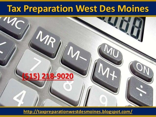 Tax Preparation West Des Moines http://taxpreparationwestdesmoines.blogspot.com/ (515) 218-9020