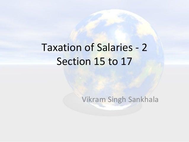 Taxation of Salaries - 2 Section 15 to 17 Vikram Singh Sankhala