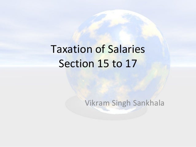 Taxation of Salaries Section 15 to 17 Vikram Singh Sankhala