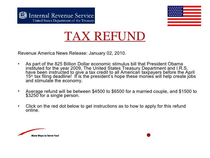 TAX REFUND <ul><li>Revenue America News Release :   January 02 , 2010 . </li></ul><ul><li>As part of the 825 Billion Dolla...