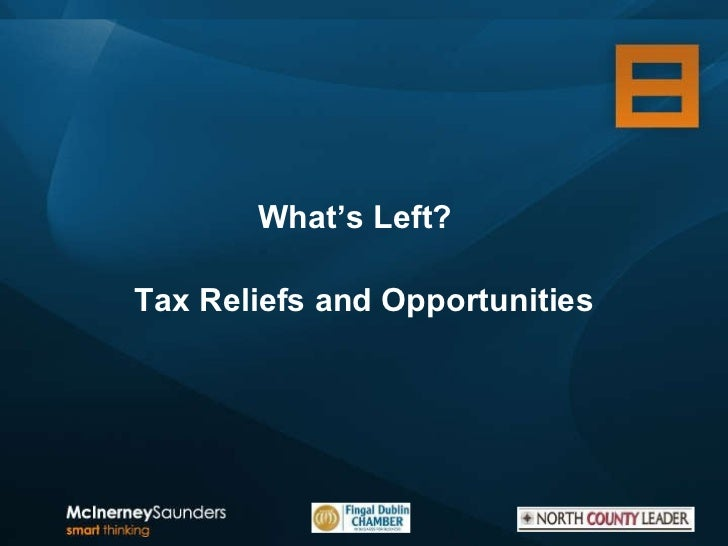 What's Left?  Tax Reliefs and Opportunities