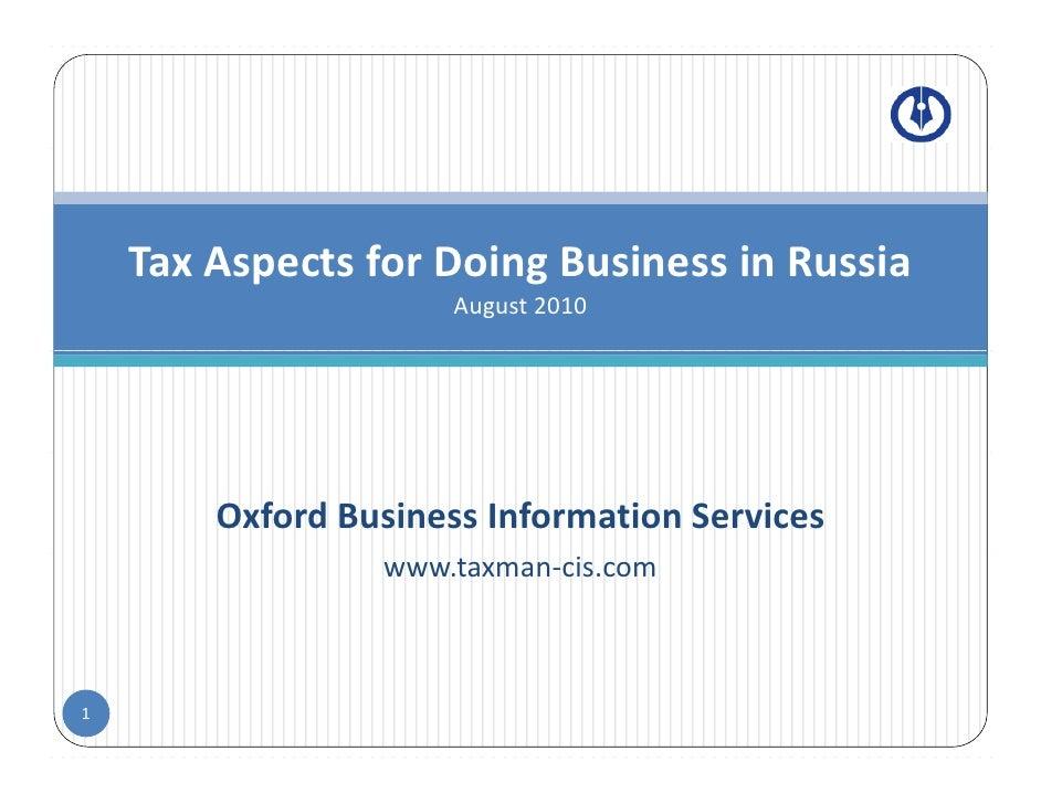 TaxAspectsforDoingBusinessinRussia     T A      t f D i B i           i R i                       August2010       ...
