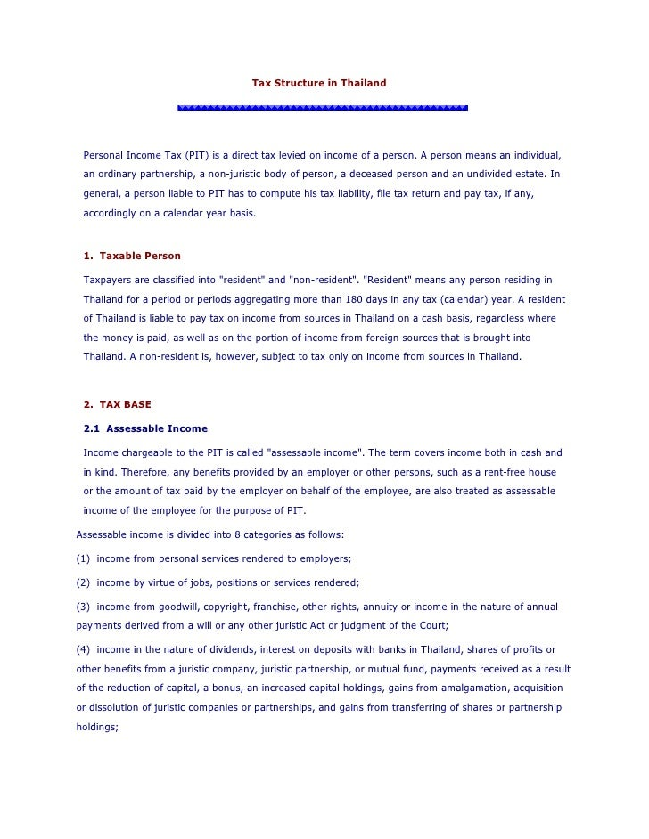 Tax Structure in Thailand      Personal Income Tax (PIT) is a direct tax levied on income of a person. A person means an i...