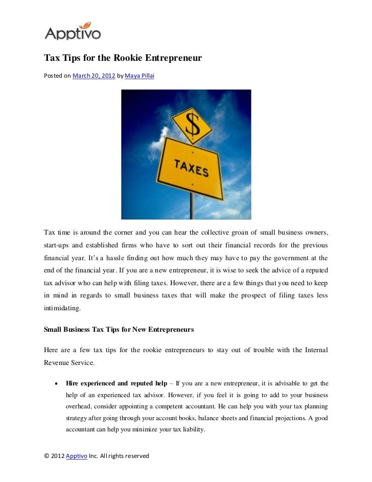 Tax Tips for the Rookie EntrepreneurPosted on March 20, 2012 by Maya PillaiTax time is around the corner and you can hear ...