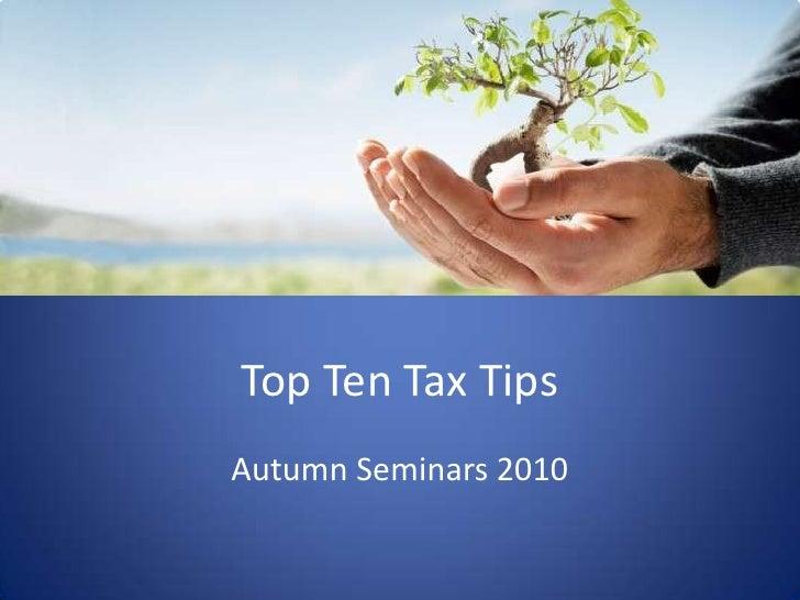 Top Ten Tax Tips <br />Autumn Seminars 2010<br />