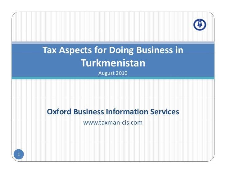 TaxAspectsforDoingBusinessin           p             g               Turkmenistan                    August2010    ...